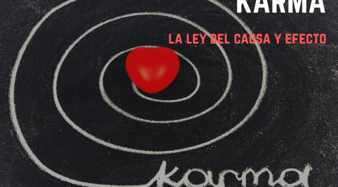El karma…o la ley del causa y efecto